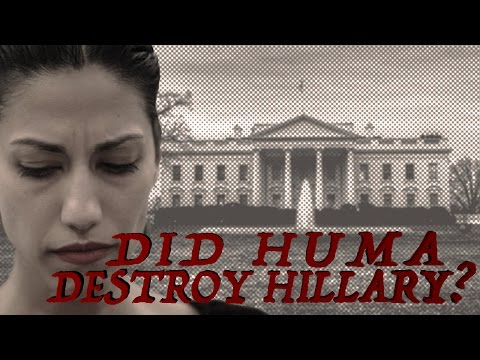 Did Huma Abedin Destroy Hillary Clinton?