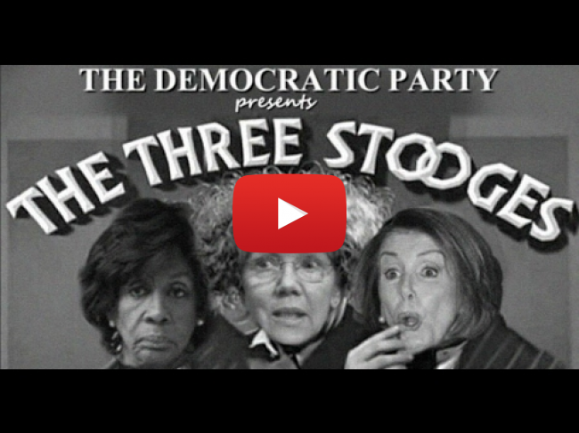 The Democratic Three Stooges, Nancy Pelosi, Maxine Waters, Elizabeth Pocahontas Warren