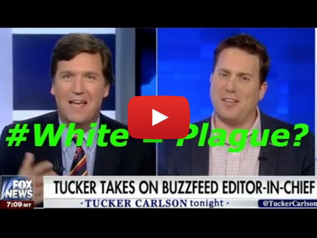 """""""White People are a Plague"""", Buzzfeed reporter owned by Tucker Carlson"""