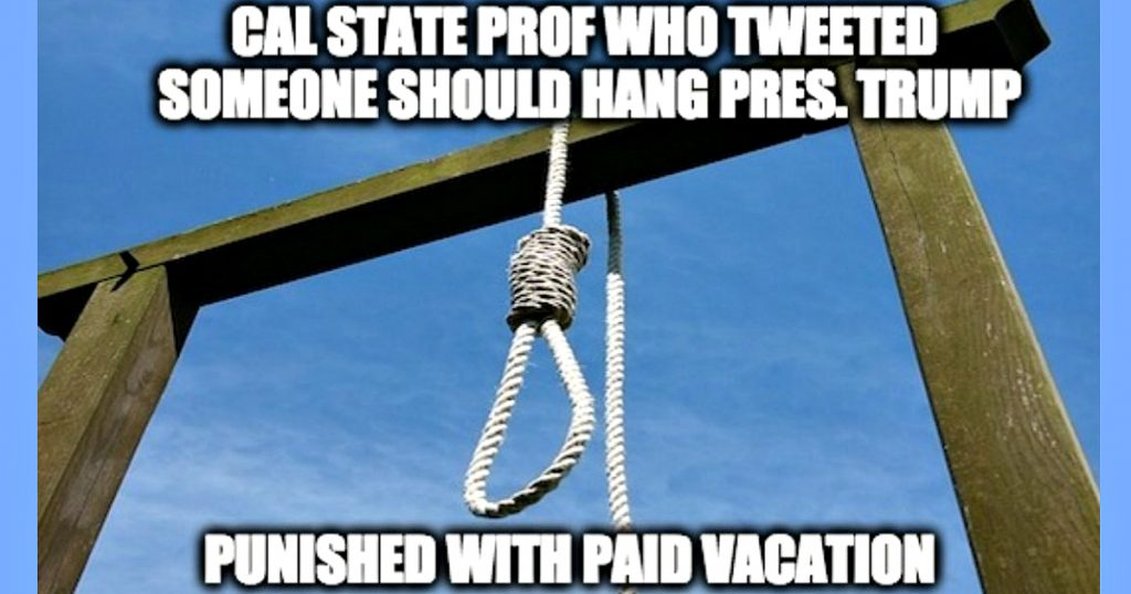 Cal State Professor, hang Trump, paid vacation