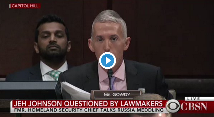 Trey Gowdy Destroys Former Department of Homeland Security Chief Jeh Johnson