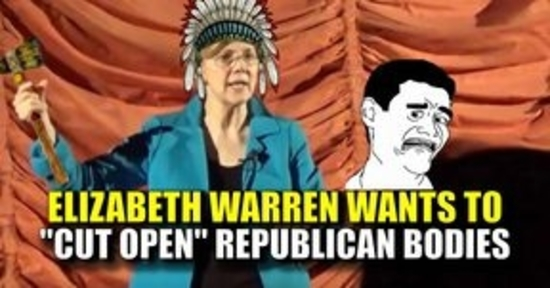 Elizabeth 'Pocahontas' Warren: I Want to Cut Open Republican Bodies
