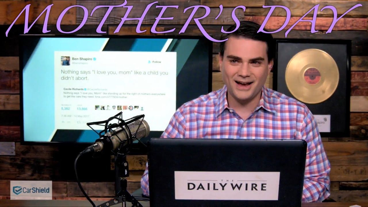 Feminists Lose Their Minds Over Ben Shapiro's Mother's Day Tweet
