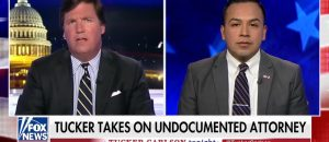 Illegal Immigrant Lawyer Gets Taken Down By Tucker Carlson - VIDEO